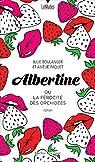 Albertine ou La férocité des orchidées par Boulanger