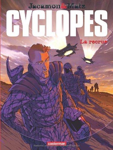 Cyclopes, Tome 1 : La recrue