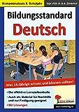 Bildungsstandard Deutsch: Was 14-Jährige wissen und können sollten!