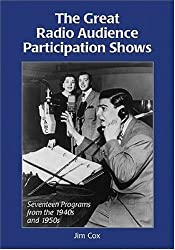 The Great Radio Audience Participation Shows: Seventeen Programs from the 1940s and 1950s