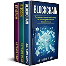 Blockchain: Bitcoin, Ethereum & Blockchain: The Beginners Guide to Understanding the Technology Behind Bitcoin & Cryptocurrency (The Future of Money Box Set)