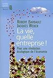 La vie, quelle entreprise ! : Pour une révolution écologique ...