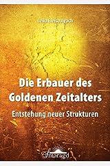 Die Erbauer des Goldenen Zeitalters: Entstehung neuer Strukturen Taschenbuch