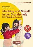 Lehrerbücherei Grundschule: Mobbing und Gewalt in der Grundschule - ein Präventionskonzept: Buch mit Kopiervorlagen über Webcode