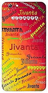 Jivanta (To Give Life) Name & Sign Printed All over customize & Personalized!! Protective back cover for your Smart Phone : HTC Desire 728 ( Dual Sim )