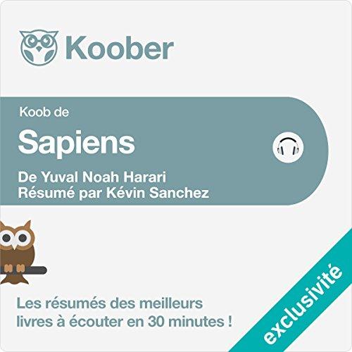 Rsum : Sapiens : Une brve histoire de l'humanit de Yuval Noah Harari et Pierre-Emmanuel Dauzat