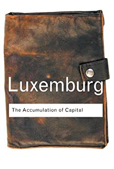 The Accumulation of Capital par [Luxemburg, Rosa]