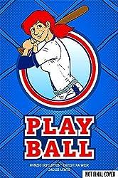 Play Ball by Nunzio DeFilippis (2012-05-08)