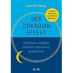 Der Zirkadian-Effekt: Erholsam schlafen, Gewicht reduzieren, gesund sein