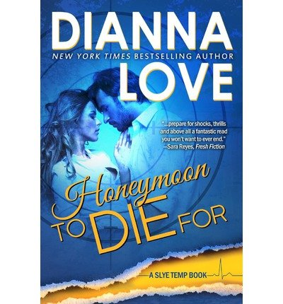 [ HONEYMOON TO DIE FOR ] Love, Dianna (AUTHOR ) Jun-27-2013 Paperback