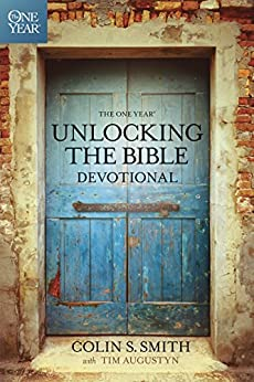 The One Year Unlocking the Bible Devotional by [Smith, Colin S.]