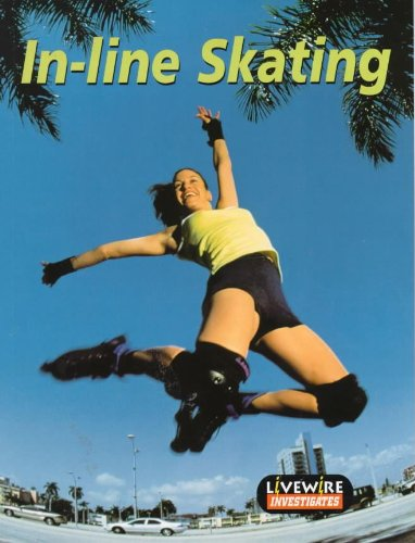 In-Line Skating: Investigates (Livewire Investigates S.) por Kathy Galashan