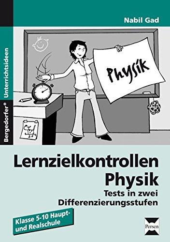 Lernzielkontrollen Physik: Tests in zwei Differenzierungsstufen (5. bis 10. Klasse)