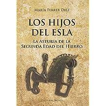 Los hijos del Esla. La Asturia de la Segunda Edad del Hierro.