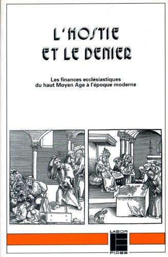 L'hostie et le denier : Les finances ecclésiastiques, du haut Moyen âge à l'époque moderne