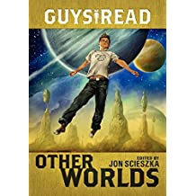 Guys Read: Other Worlds