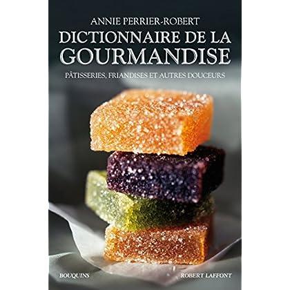 Dictionnaire de la gourmandise (Bouquins)