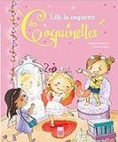 Telecharger Livres Lili la coquette des coquinettes (PDF,EPUB,MOBI) gratuits en Francaise