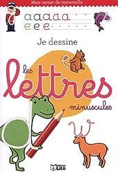 Mon Carnet de Maternelle : Je Dessine les Lettres Minuscules