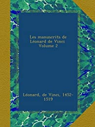 Les manuscrits de Léonard de Vinci \ Volume 2 par Léonard de Vinci