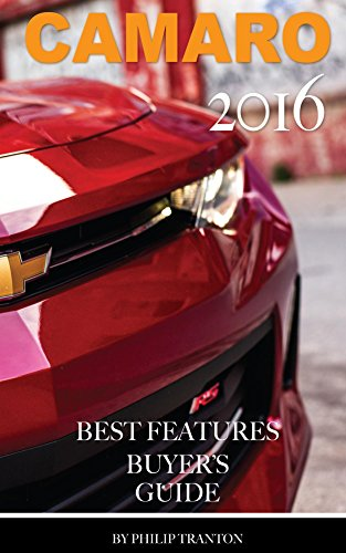 Camaro 2016: Best Features Buyers Guide (English Edition) de [Tranton, Philip