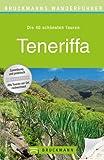 Wanderführer Teneriffa: Die 40 schönsten Touren zum Wandern rund um Santa Cruz de Tenerife, Loro Parque und Pico del Teide, mit Wanderkarte und GPS-Daten zum Download (Bruckmanns Wanderführer)