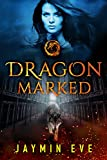 Dragon Marked (Supernatural Prison Book 1) (English Edition)