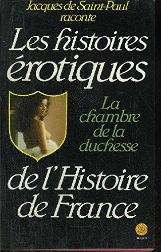 La Chambre de la duchesse (Histoires érotiques de l'histoire de France) par Jacques de Saint Paul