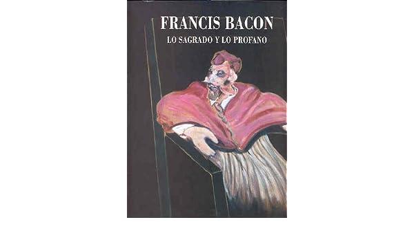 the Sacred and the Profane Francis Bacon