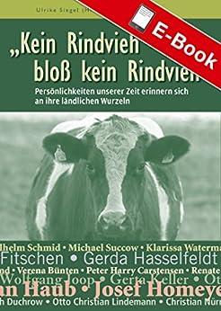 Kein Rindvieh - bloß kein Rindvieh: Persönlichkeiten unserer Zeit erinnern sich an ihre ländlichen Wurzeln