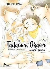 Tadaima Okaeri, tome 2 par Ichi Ichikawa