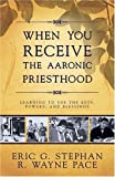 When You Receive the Aaronic Priesthood by Eric G. Stephan (2006-03-01)