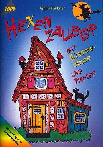 Hexenzauber mit Window-Color und Papier (5. illustrierte Auflage inkl. Vorlagebögen) [Topp Hobby 2643 / Broschiert]