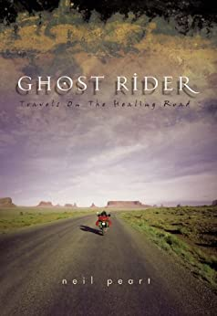 Ghost Rider: Travels on the Healing Road par [Peart, Neil]