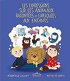 Telecharger Livres Les expressions sur les animaux racontees et expliquees aux enfants (PDF,EPUB,MOBI) gratuits en Francaise