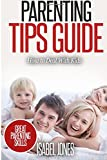 Parenting Tips Guide: How to Deal With Kids (Parenting Books, Parenting Skills, Parenting Kids, Raising Kids)