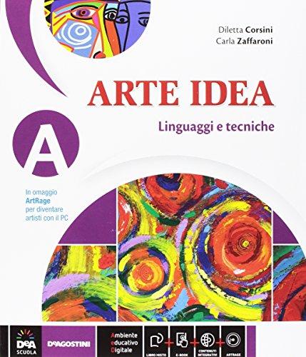 Arte Idea Vol.A Linguaggi e tecniche (con Art Rage) + Vol.B Storia dell'Arte + Vol.C Laboratorio delle competenze + eBook (anche su dvd)