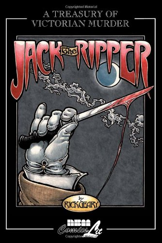 Jack The Ripper: A Treasury of Victorian Murder por Rick Geary