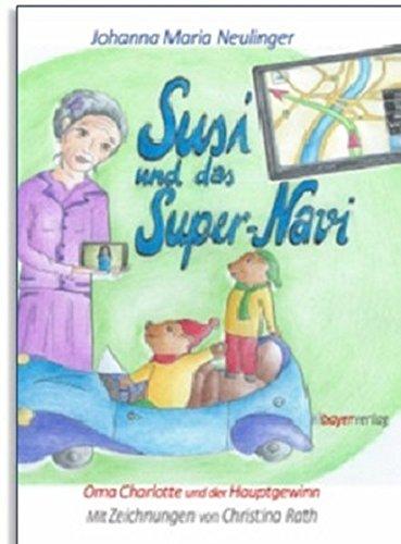 Susi und das Super-Navi: Oma Charlotte und der Hauptgewinn – 1. Buch