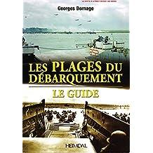 LES PLAGES DU DÉBARQUEMENT Le guide