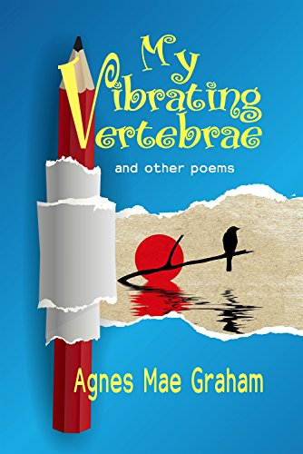 My Vibrating Vertebrae: and other poems by [Graham, Agnes Mae]