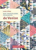 Dictionnaire Insolite de Venise de Lucien D'Azay