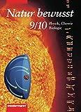 Natur bewusst / Physik, Chemie und Biologie für Hauptschulen - Ausgabe 1997: Natur bewusst. Physik, Chemie, Biologie für niedersächsische Hauptschulen ... Biologie für Hauptschulen: Schülerband 9 / 10
