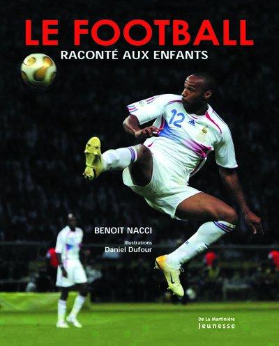 Le football raconté aux enfants par Benoît Nacci