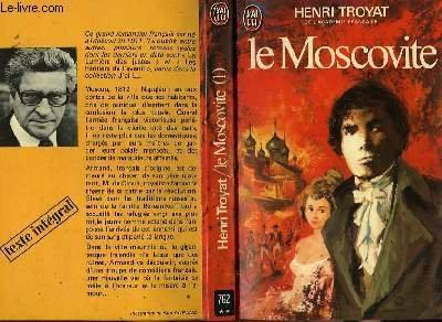 Le Moscovite. Tome 1 par Henri Troyat