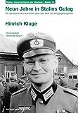 Neun Jahre in Stalins Gulag: Ein deutscher Arzt berichtet über das Leid der Kriegsgefangenen (Geschichte(n) der Medizin) - Hinrich Kluge