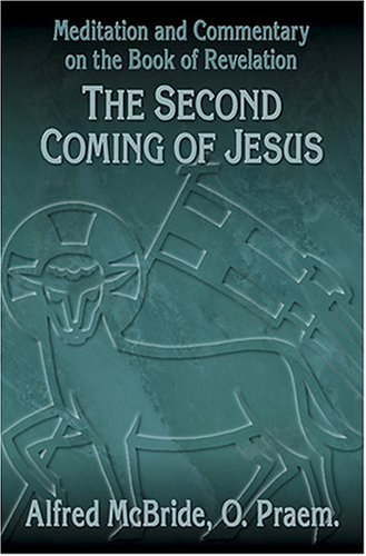 The Second Coming of Jesus: Meditation and Commentary on the Book of Revelation (Our Sunday Visitor's Popular Bible Study) by Vincent J. Giese (1993-03-02)