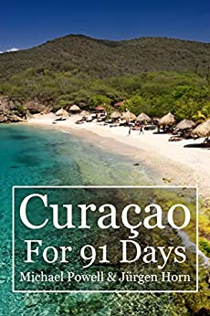 Curacao For 91 Days (English Edition) di [Powell, Michael]