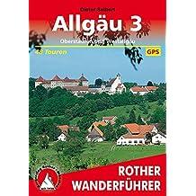 Allgäu 3: Oberstaufen und Westallgäu. 48 Touren. mit GPS-Daten. (Rother Wanderführer)