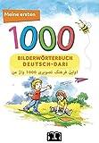 Meine ersten 1000 Wörter Bilderwörterbuch Deutsch-Dari: Bilderwörterbuch für Deutsch als Fremdsprache und Mutterspachler